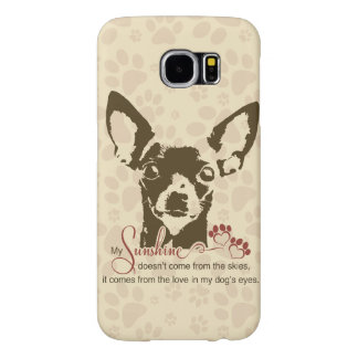 Chihuahua Dog My Sunshine Samsung Galaxy S6 Case