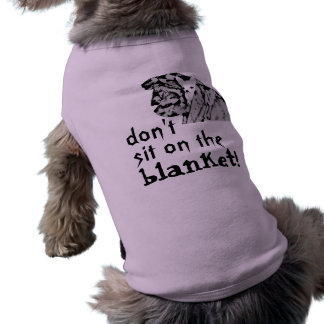 chihuahua, don't, blanket!, sit on the pet t-shirt
