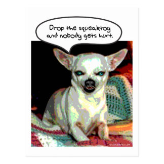 Chihuahua - Drop the Squeaktoy Postcard