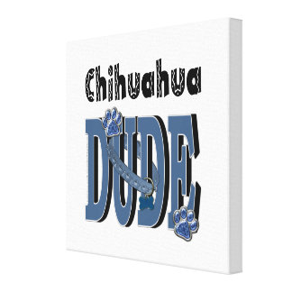 Chihuahua DUDE Canvas Print