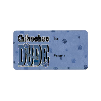Chihuahua DUDE Label