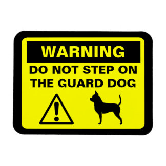 Chihuahua Guard Dog Warning Magnet