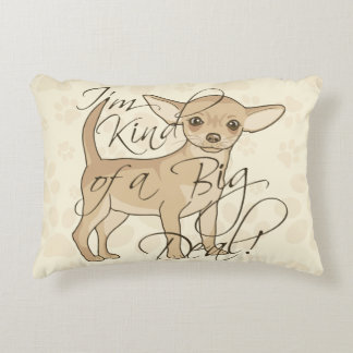 Chihuahua I'm Kind of a Big Deal Accent Pillow