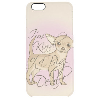 Chihuahua I'm Kind of a Big Deal Graphic Design Clear iPhone 6 Plus Case