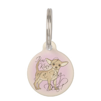 Chihuahua I'm Kind of a Big Deal Graphic Design Pet ID Tag