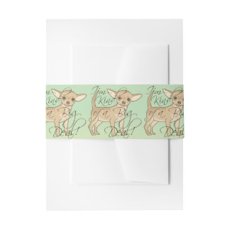 Chihuahua I'm Kind of a Big Deal Graphic Design Invitation Belly Band