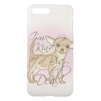 Chihuahua I'm Kind of a Big Deal Graphic Design iPhone 8 Plus/7 Plus Case