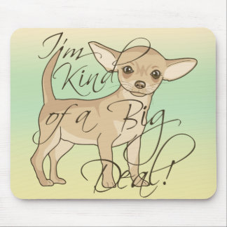 Chihuahua I'm Kind of a Big Deal Graphic Design Mouse Pad