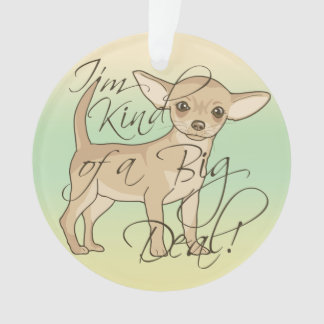 Chihuahua I'm Kind of a Big Deal Graphic Design Ornament