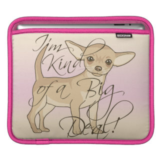 Chihuahua I'm Kind of a Big Deal Graphic Design Sleeve For iPads