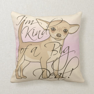 Chihuahua I'm Kind of a Big Deal Graphic Design Throw Pillow