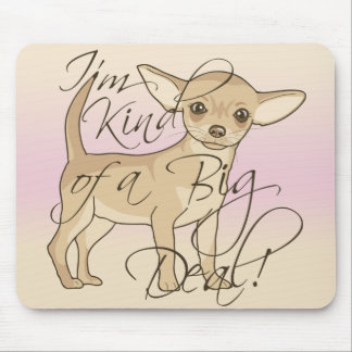 Chihuahua I'm Kind of a Big Deal (Pink) Mouse Pad