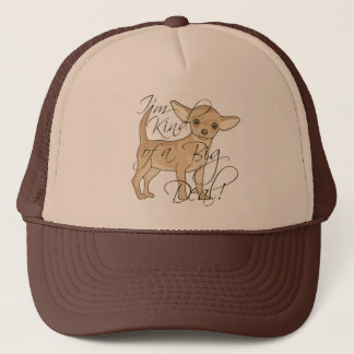Chihuahua I'm Kind of a Big Deal Trucker Hat