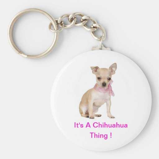 Chihuahua It's A Chihuahua Thing Basic Round Button Keychain