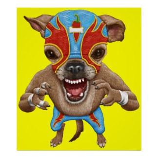Chihuahua - Mexican Wrestler Poster