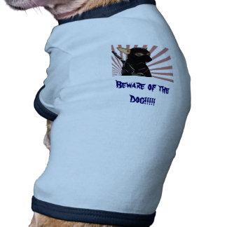 chihuahua ninga, Beware of the Dog!!!!! Dog T-shirt