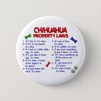 CHIHUAHUA Property Laws 2 Pinback Button