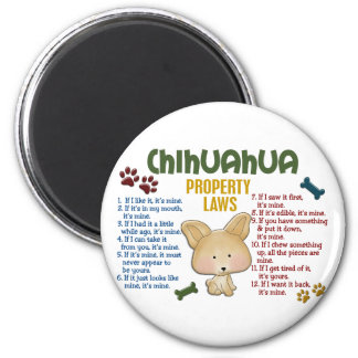 Chihuahua Property Laws 4 2 Inch Round Magnet