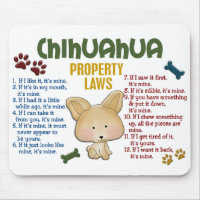 Chihuahua Property Laws 4 Mouse Pad