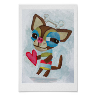Chihuahua stole my heart poster