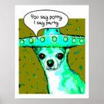 Chihuahua - usted dice el Potty, digo al fiesta Impresiones