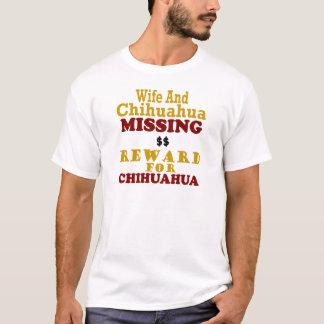 Chihuahua & Wife Missing Reward For Chihuahua T-Shirt