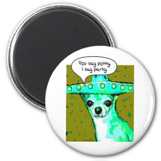 Chihuahua - You say Potty, I say Party 2 Inch Round Magnet