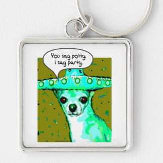 Chihuahua - You say Potty, I say Party Silver-Colored Square Keychain