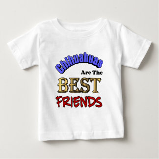 Chihuahuas Are The Best Friends Baby T-Shirt