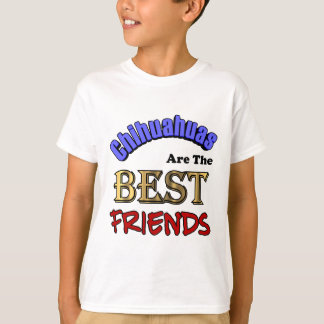 Chihuahuas Are The Best Friends T-Shirt