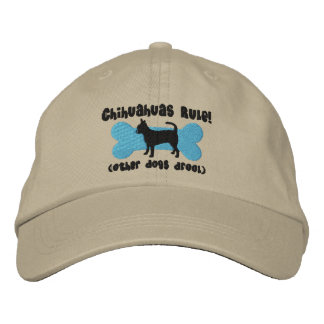 Chihuahuas Rule Embroidered Hat