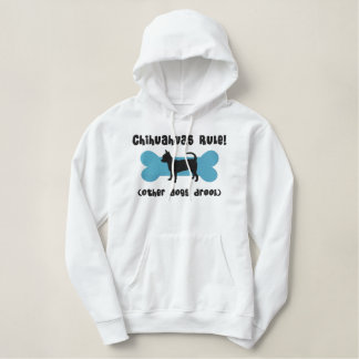 Chihuahuas Rule Embroidered Shirt (Hoodie)