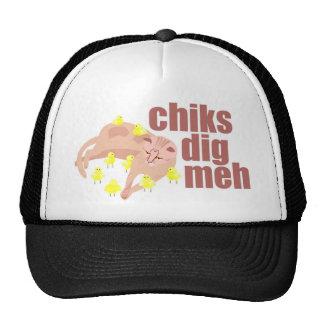 chiks dig meh hat