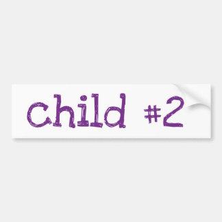 child #2 car bumper sticker