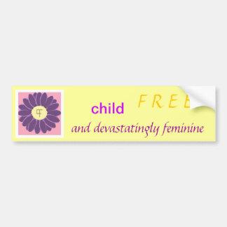 Child-Free and Devastatingly Feminine bumper stick Car Bumper Sticker
