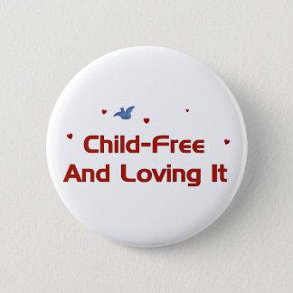 Child-Free Loving It Pinback Button