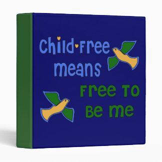 Child-Free Me 3 Ring Binder
