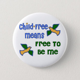 Child-Free Me Pinback Button