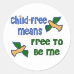 Child-Free Me Round Sticker