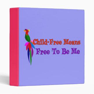 Child-Free To Be Me 3 Ring Binder