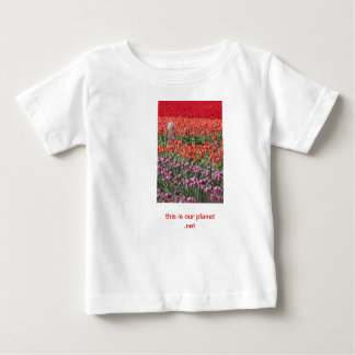Child in tulip field, sleeper, This is our planet. Baby T-Shirt