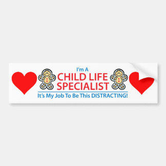 Child Life Specialist Distracting Bumper Sticker