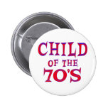 Child of 70s pinback button