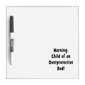child of overprotective dad black dry erase whiteboard