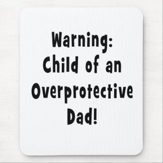 child of overprotective dad black mouse pad