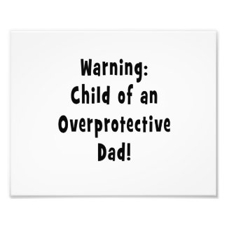 child of overprotective dad black photo print