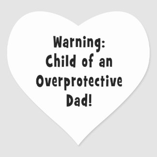child of overprotective dad black heart sticker