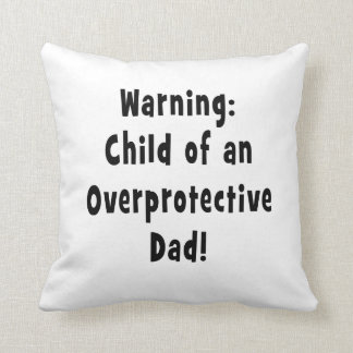 child of overprotective dad black throw pillow