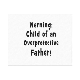 child of overprotective father black text gallery wrapped canvas