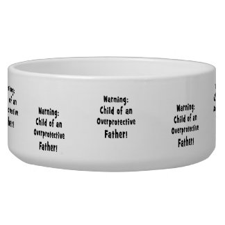 child of overprotective father black text pet food bowl